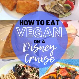 Disney Cruise Vegan Food Guide