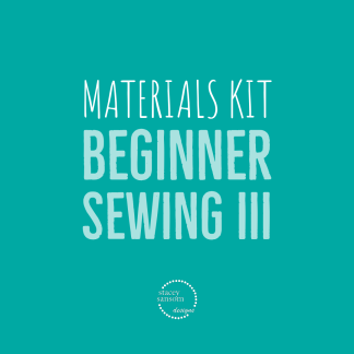 Materials Kit | Beginner Sewing III | Stacey Sansom Designs