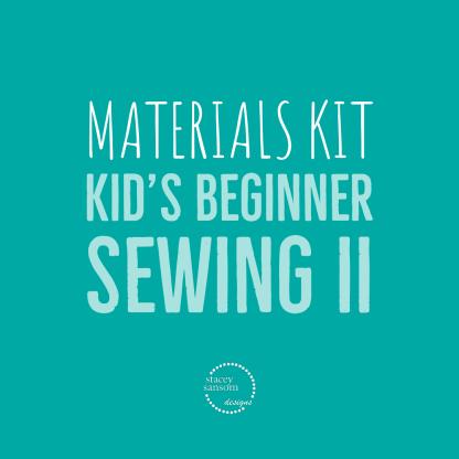Materials Kit | Kid's Beginner Sewing II | Stacey Sansom Designs