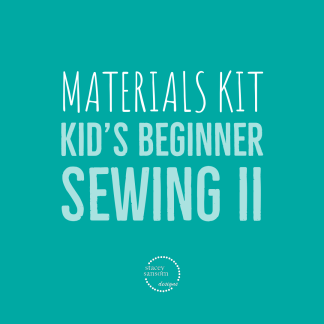 Materials Kit | Kid's Beginner Sewing II | Stacey Sansom Designs