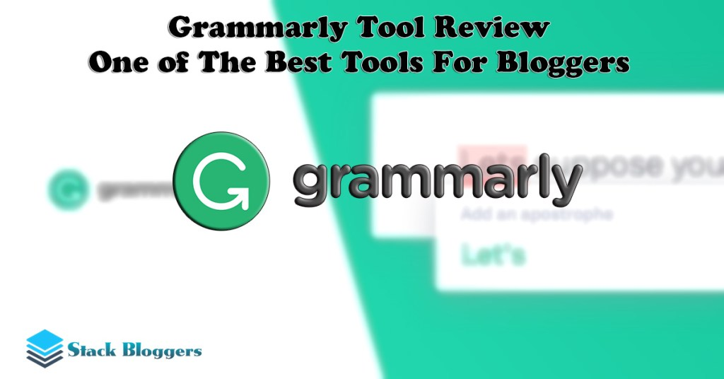 Grammarly Review – One of The Best Tools For Bloggers