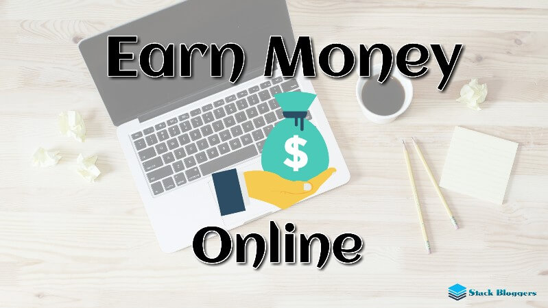 Approved ways to Earn Money online – Earn money in the right way