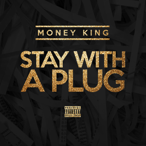 moneyking_staywithaplug