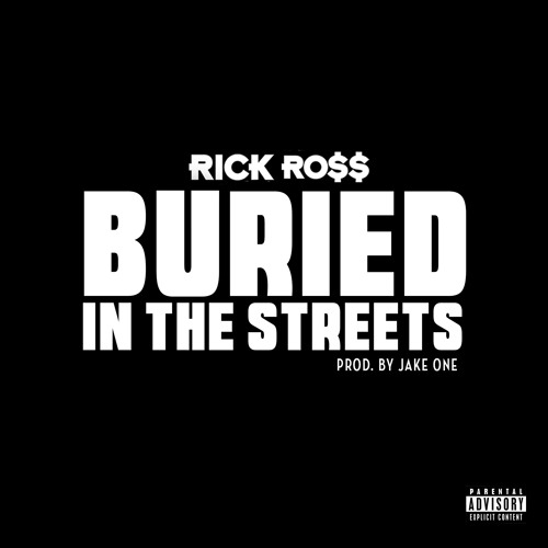 rick-ross-buried-in-the-streets