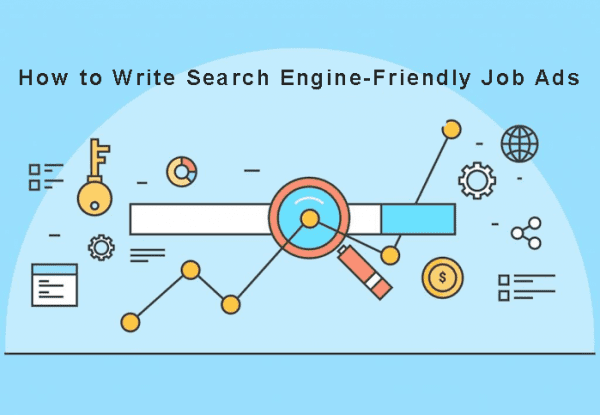 How to Write Search Engine-Friendly Job Ads