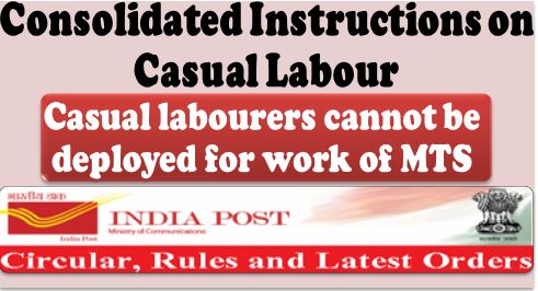 Consolidated Instructions on Casual Labour issued by Department of Posts