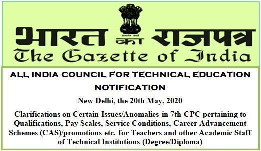 7th CPC for Teachers and Academic Staff of Degree/Diploma Technical Institution: AICTE Notification reg clarification on certain Issues/Anomalies