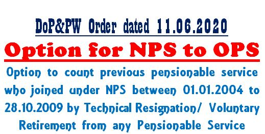 Option to come under Old Pension Scheme for whom joined under NPS after technical resignation or voluntary retirement