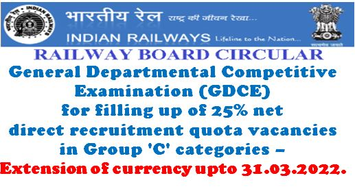 General Departmental Competitive Examination for filling up of 25% net DR quota vacancies in Group 'C' categories – Extension of currency upto 31-03-2020