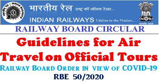Guidelines for Air Travel on Official Tours : Railway Board Order in view of COVID-19 – RBE 50/2020