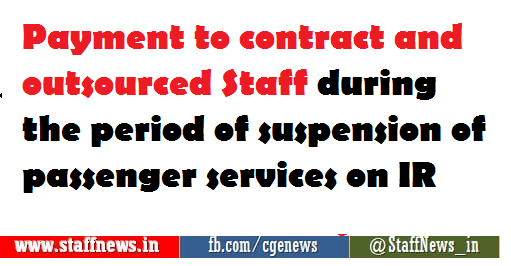 Payment to contract and outsourced staff during the period of suspension of passenger services: Railways