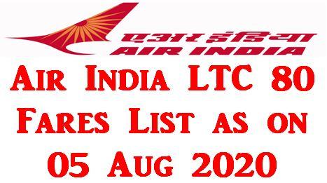 Air India LTC 80 Fares List as on 05.08.2020