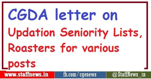 CGDA letter on Updation Seniority Lists, Roasters for various posts