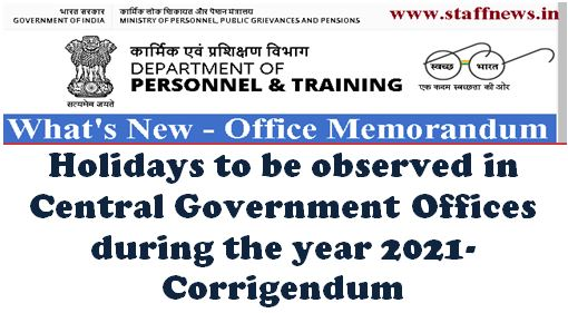 Holidays to be observed in Central Government Offices during the year 2021- Corrigendum