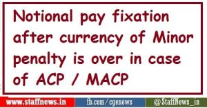 notional-pay-fixation-after-currency-of-minor-penalty-is-over-in-case-of-acp-macp