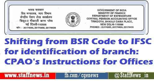 Shifting from BSR Code to IFSC for identification of branch: CPAO's Instructions for Offices