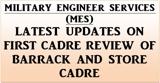 First Cadre Review of Barrack and Store Cadre of Military Engineer Service (MES): Order dated 21.09.2020