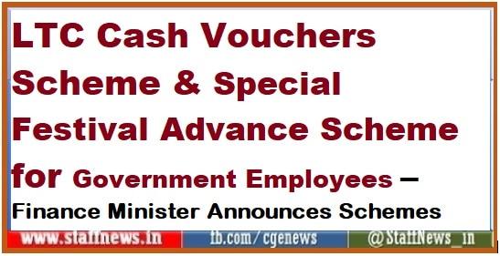 LTC Cash Vouchers Scheme & Special Festival Advance Scheme for Government Employees – Finance Minister Announces Schemes