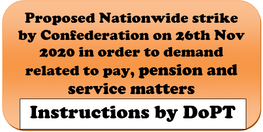 Proposed Nationwide strike by Confederation on 26th Nov 2020 in order to demand related to pay, pension and service matters: Instructions by DoPT