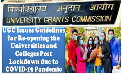 Re-opening the Universities and Colleges Post Lockdown due to COVID-19 Pandemic: UGC Guidelines