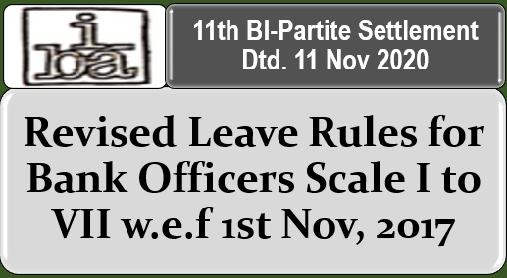 Revised Leave Rules for Bank Officers Scale I to VII w.e.f 1st Nov, 2017: 11th BI-Partite Settlement Dtd. 11 Nov 2020