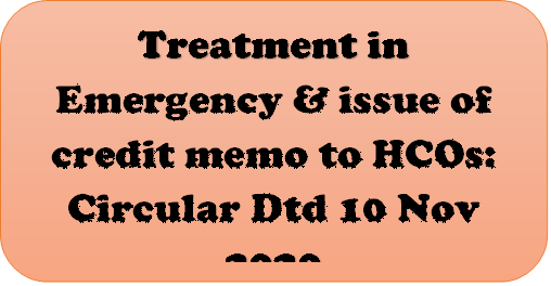 Treatment in Emergency & issue of credit memo to HCOs: Circular Dtd 10 Nov 2020