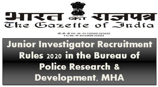 junior-investigator-recruitment-rules-2020-in-the-bureau-of-police-research-development-mha