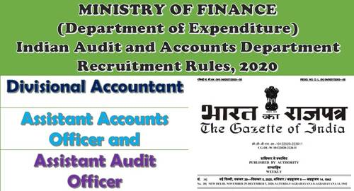 Divisional Accountant, Assistant Accounts Officer and Assistant Audit Officer Recruitment Rules, 2020: Indian Audit and Accounts Department, Department of Expenditure, Ministry of Finance