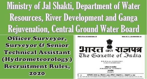 Officer Surveyor, Surveyor & Senior Technical Assistant (Hydrometeorology) Recruitment Rules, 2020 – Central Ground Water Board