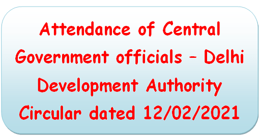 attendance-of-central-government-officials-delhi-development-authority-circular-dated-12-02-2021