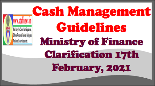 Cash Management Guidelines: Ministry of Finance Clarification dtd 17th February, 2021