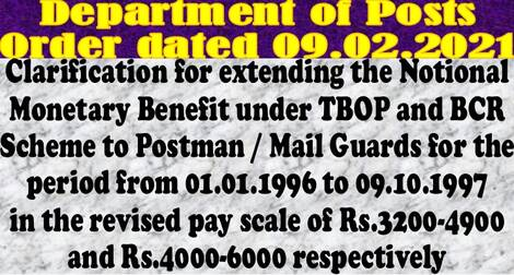 Clarification for extending the Notional Monetary Benefit under TBOP and BCR Scheme to Postman / Mail Guards for the period from 01.01.1996 to 09.10.1997
