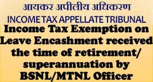 income-tax-exemption-on-leave-encashment-by-bsnl-mtnl-officer