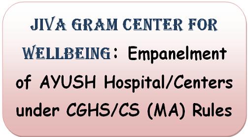 jiva-gram-center-for-wellbeing-empanelment-of-ayush-hospital-centers-under-cghs-cs-ma-rules