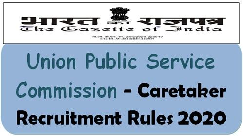 Union Public Service Commission – Caretaker Recruitment Rules 2020