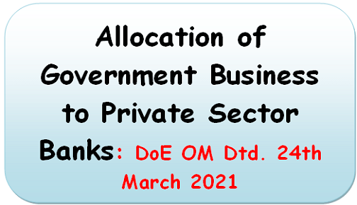 allocation-of-government-business-to-private-sector-banks-doe-om-dtd-24th-march-2021