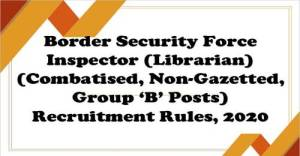 border-security-force-inspector-librarian-recruitment-rules-2020