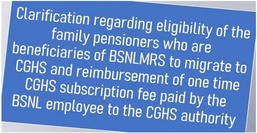 Clarification regarding eligibility of the family pensioners who are beneficiaries of BSNLMRS to migrate to CGHS