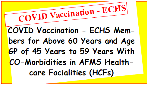 COVID Vaccination: ECHS clarifies with cancellation of 8th March Circular that Ex-servicemen to be contact with ECHS PC before going to Service Hospital