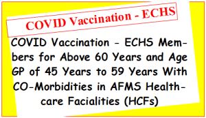 covid-vaccination-echs-members-for-above-60-years-and-age-gp-of-45-years-to-59-years-with-co-morbidities-in-afms-healthcare-facialities-hcfs