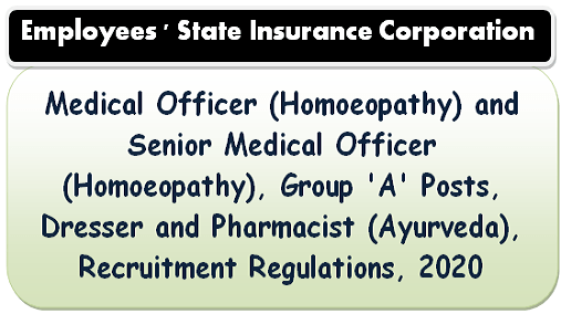 medical-officer-homoeopathy-group-a-posts-recruitment-regulations-2020-employees-state-insurance-corporation
