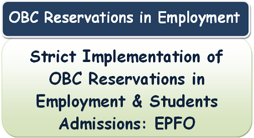 Strict Implementation of OBC Reservations in Employment & Students Admissions: EPFO