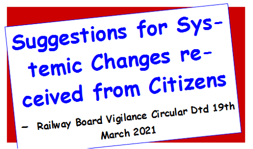 Suggestions for Systemic Changes received from Citizens – Railway Board Vigilance Circular Dtd 19th March 2021