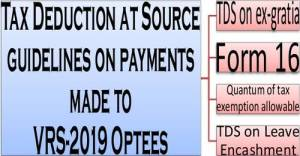 tax-deduction-at-source-tds-guidelines-on-payments-made-to-vrs-2019-optees