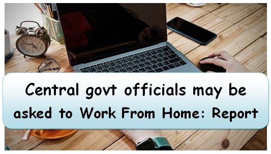 central-govt-officials-may-be-asked-to-work-from-home-report