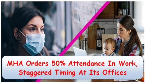 MHA Orders 50% Attendance In Work, Staggered Timing At Its Offices