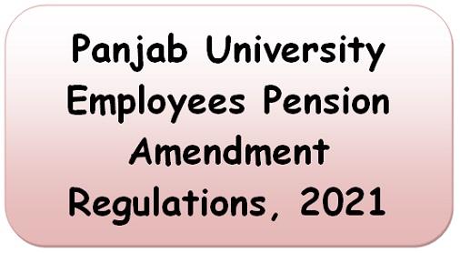 panjab-university-employees-pension-amendment-regulations-2021