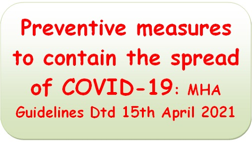 Preventive measures to contain the spread of COVID-19: MHA Guidelines Dtd 15th April 2021