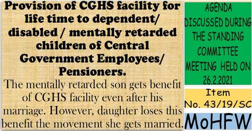 Provision of CGHS facility for life time to dependent/ disabled/ mentally retarded children: Item No. 44/19/SC Standing Committee Meeting