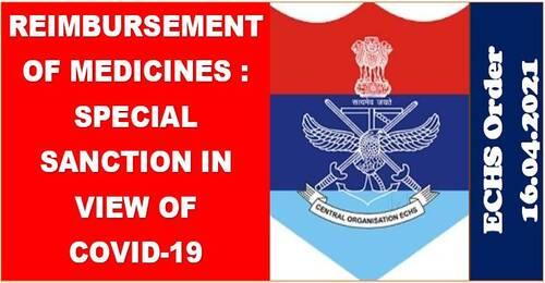Reimbursement of Medicines – Special Sanction till 31 Jul 2021 in view of Covid-19: ECHS